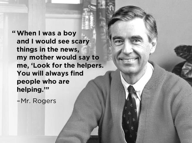 Look For Helpers In A Time Of Sadness
